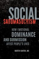 Social Sadomasochism  How Emotional Dominance and Submission Affect People s Lives PDF