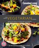 Canadian Living: Complete Vegetarian