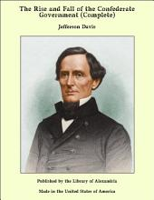 The Rise and Fall of the Confederate Government (Complete)