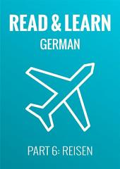 Read & Learn German - Deutsch lernen - Part 6: Reisen