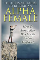The Ultimate Guide to Become an Alpha Female PDF