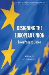 Designing the European Union: From Paris to Lisbon