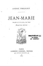 Jean-Marie: drame en un acte, en vers
