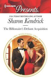 The Billionaire's Defiant Acquisition: A Billionaire Romance