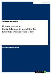 Unterrichtsstunde: Entity-Relationship-Modell für das Reisebüro Odyssee Tours GmbH