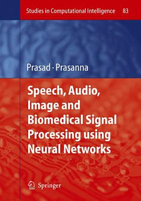 Speech  Audio  Image and Biomedical Signal Processing using Neural Networks PDF