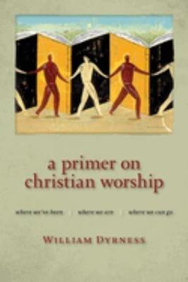 A Primer on Christian Worship