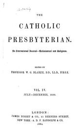 The Catholic Presbyterian: Volume 4