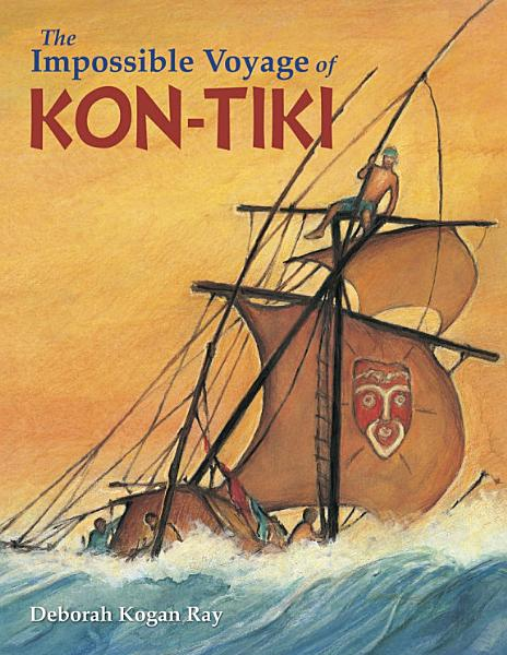 Download The Impossible Voyage of Kon Tiki Book