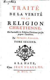 Traité de la verité de la religion chretienne,: où l'on établit la religion chrétienne par ses propres caractéres