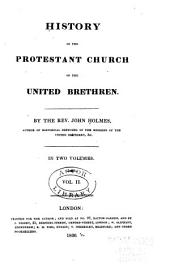 History of the Protestant Church of the United Brethren: Volume 2