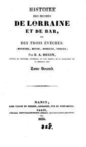 Histoire des duchés de Lorraine et de Bar, et des trois evêchés, Meurthe, Meuse, Moselle, Vosges: Volume2