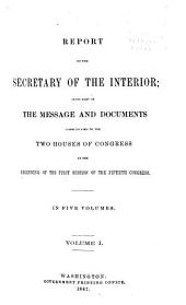 Report of the Department of the Interior ... [with Accompanying Documents]: Volume 1
