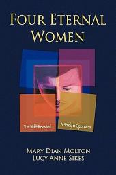 Four Eternal Women: Toni Wolff Revisited: a Study in Opposites