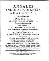Annales Ingolstadiensis Academiae: Ab Anno 1672. Ad Annum 1772. 3