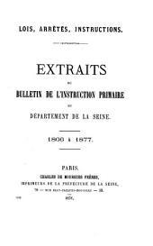 Lois, arrêtes, instructions: extraits du Bulletin de l'instruction primaire du Département de la Seine, 1866 à 1877