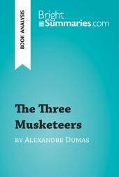 The Three Musketeers by Alexandre Dumas (Book Analysis): Detailed Summary, Analysis and Reading Guide