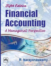 FINANCIAL ACCOUNTING: A Managerial Perspective, Edition 5