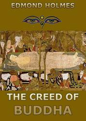 The Creed Of Buddha Annotated Edition  Book PDF