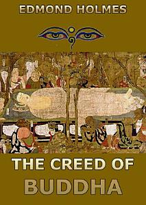 The Creed of Buddha (Annotated Edition)