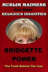 Muslim Madness And Other Religious Insanities The Truth Behind The Lies Book PDF
