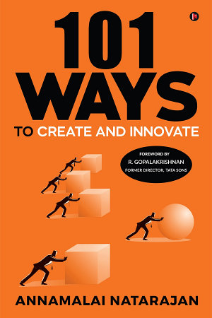 101 Ways to Create and Innovate