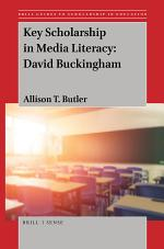 Key Scholarship in Media Literacy: David Buckingham