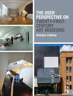 The User Perspective on Twenty-First-Century Art Museums