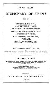 Rudimentary Dictionary of Terms Used in Architecture Civil, Architecture Naval, Building and Construction ...