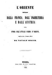 L'oriente difeso dalla Francia, dall'Inghilterra e dall'Austria ossia storia dell'attuale guerra d'oriente compilata sopra i documenti ufficiali