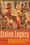 Stolen Legacy  Also Includes the MIS Education of the Negro and the Willie Lynch Letter