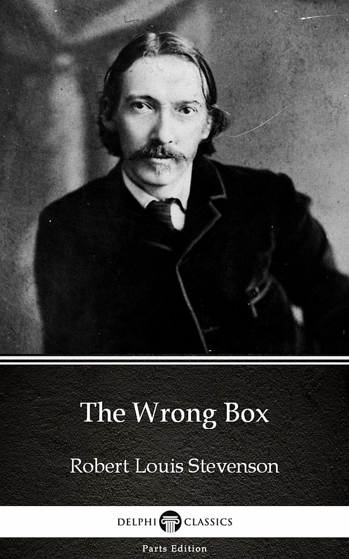 The Wrong Box by Robert Louis Stevenson - Delphi Classics (Illustrated)