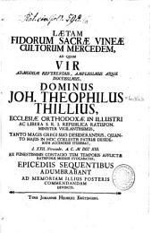 Wahre vollkommene Glückseligkeit aller derjenigen, so Gott treulich und aufrichtig lieben: bey dem ... Hintritt ... des ... Herrn Johann Gottlieb Thillens, treu-eyfrigen evangelischen Predigers allhier ... schrifft-mäßig vorgestellet ...
