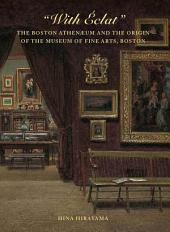 """With Éclat"": The Boston Athenaeum and the Origin of the Museum of Fine Arts, Boston"
