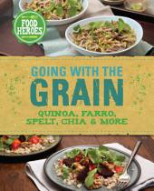 Going with the Grain: Quinoa, farro, spelt, chia &