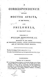 A correspondence between Noctua Aurita: of the desert, and Philomela of the king's dale ...