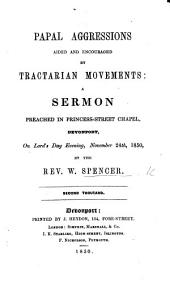 Papal Aggressions aided and encouraged by Tractarian movements. A sermon [on Obad. 11].