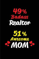 49% Badass Realtor 51% Awesome Mom
