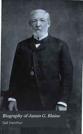 Biography of James G. Blaine