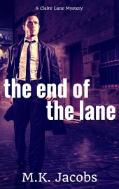 The End of the Lane: Claire Lane Mystery