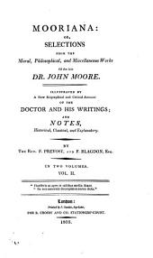 Mooriana: or, Selections from the works of J. Moore, illustr. by notes, by F. Prevost and F. Blagdon