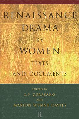 Renaissance Drama by Women  Texts and Documents PDF