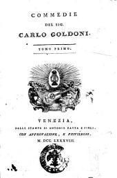 Opere teatrali del sig. avvocato Carlo Goldoni veneziano: con rami allusivi: Commedie del sig. Carlo Goldoni. Tomo secondo. 2, Volume 1