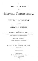 A Dictionary of medical terminology  dental surgery  and the collateral sciences PDF