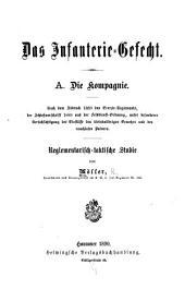 Das Infanterie-Gefecht: reglementarischtaktische Studie
