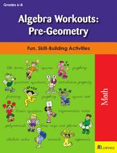Algebra Workouts: Pre-Geometry: Fun, Skill-Building Activities