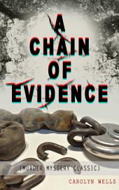 A CHAIN OF EVIDENCE (Murder Mystery Classic): Detective Fleming Stone Series