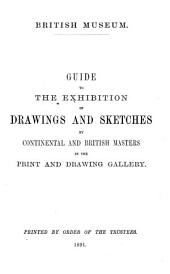 Guide to the Exhibition of Drawings and Sketches by Continental and British Masters: In the Print and Drawing Gallery