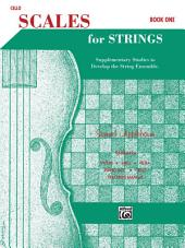 Scales for Strings - Cello, Book I: Supplementary Studies to Develop the String Ensemble