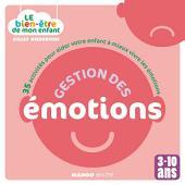 Le bien-être de mon enfant - Gestion des émotions: 35 activités pour aider votre enfant à mieux vivre les émotions, pour les 3-10 ans